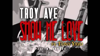 Troy Ave Ft. Tony Yayo - Show Me Love (New Dirty CDQ) Prod. By Yankee