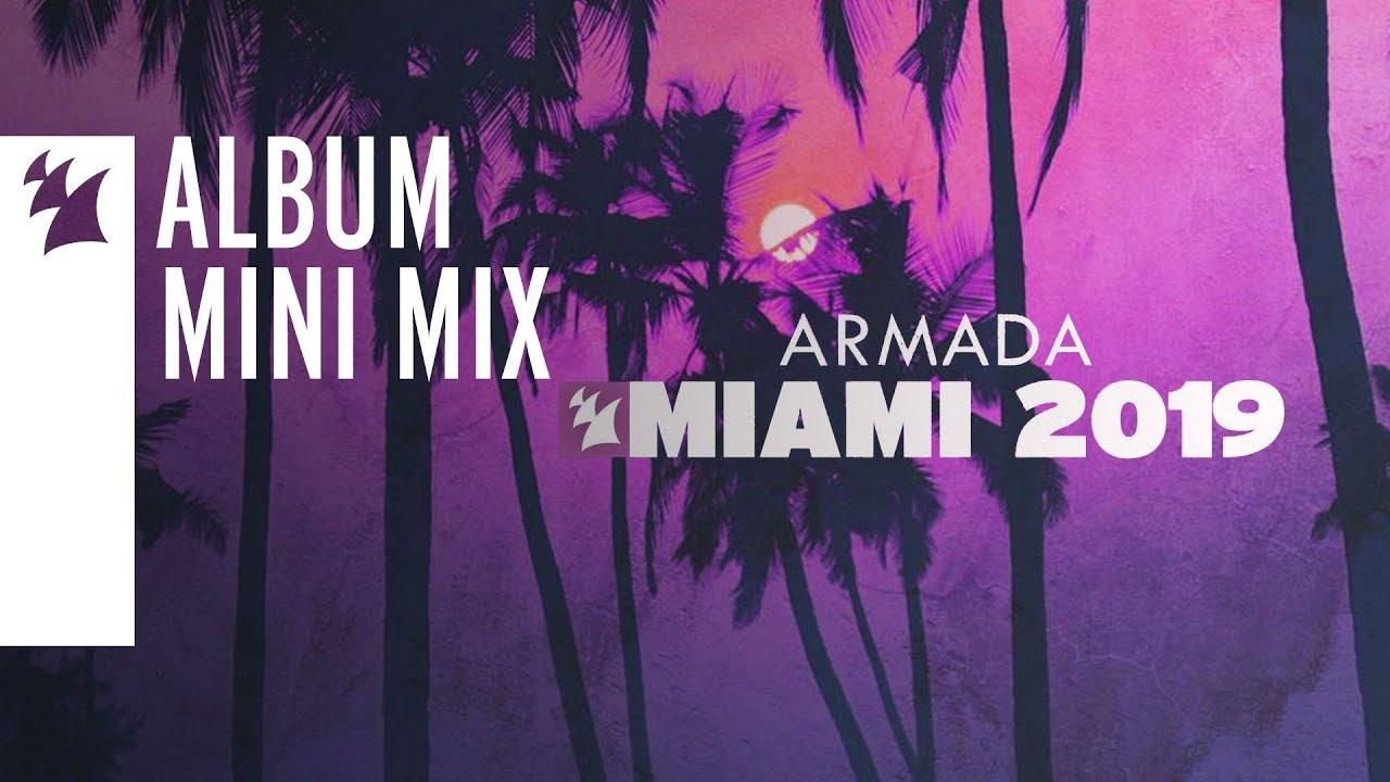 2ee62849f7572 Armada Music - Miami 2019  OUT NOW   MINI MIX  - YouTube