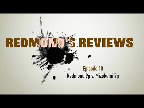 Redmond's Reviews, Episode 10: Redmond 9p v. Mizokami 9p