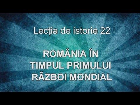 Lectia de istorie 22 - Romania in Primul Razboi Mondial
