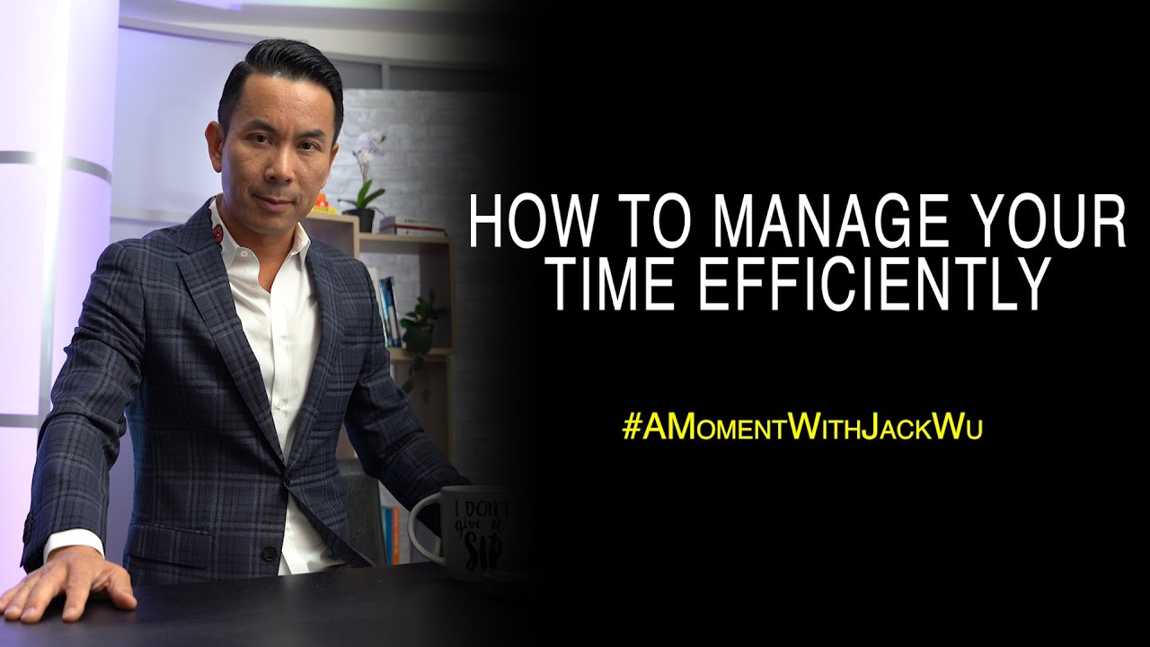 How To Manage Your Time More Efficiently | A Moment With Jack Wu