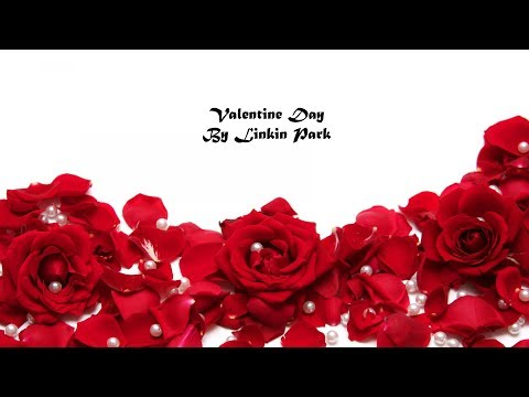 Love Song - Valentine Day By Linkin Park