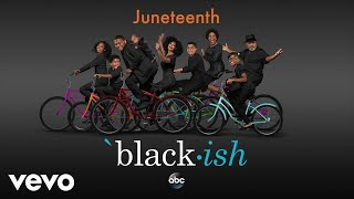 "Cast of Black-ish - Juneteenth (From ""Black-ish""/Audio Only)"