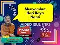 - VIDEO UCAPAN SELAMAT HARI RAYA IDUL FITRI 1441 H