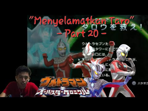 """Menyelamatkan Taro"" Ultraman All Star Chronicle Indonesia Part 20 (Game PSP)"