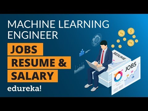 Machine Learning Engineer Jobs, Resume & Salary | Machine Learning Engineer Salary Report | Edureka
