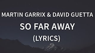Martin Garrix, David Guetta - So Far Away (Lyrics) ft. Jamie Scott, Romy Dya