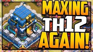 MAXING Town Hall 12 AGAIN in Clash of Clans!