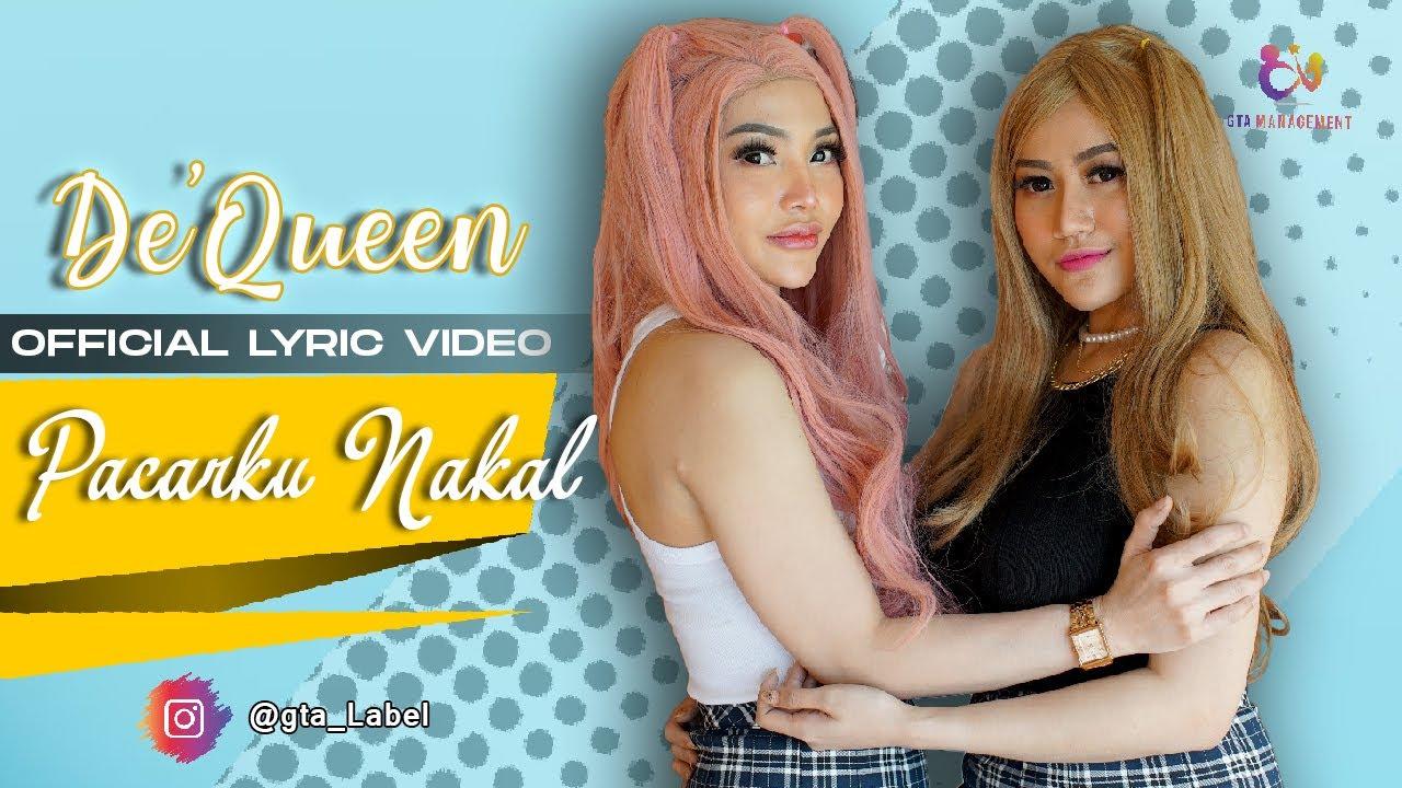 DE'QUEEN - Pacarku Nakal (Official Video Lyric)