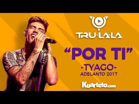 Trulala - Por Ti (Adelanto 2017)