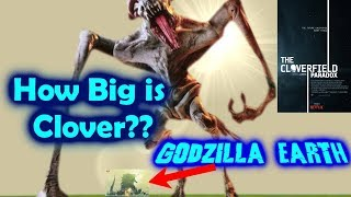 How big is the Cloverfield Monster? / Godzilla Earth Size Comparison!  (Spoilers!)
