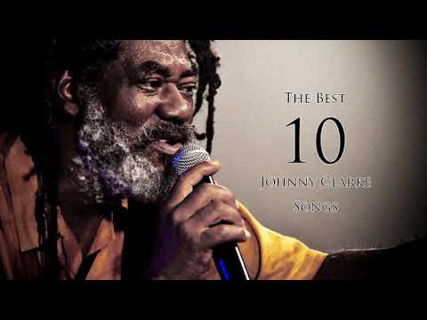 The Best 10 Songs - Johnny Clarke