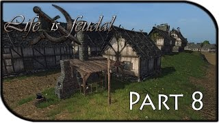 Life is Feudal Gameplay Part 8 - Progressing our Town + Stone Walls!
