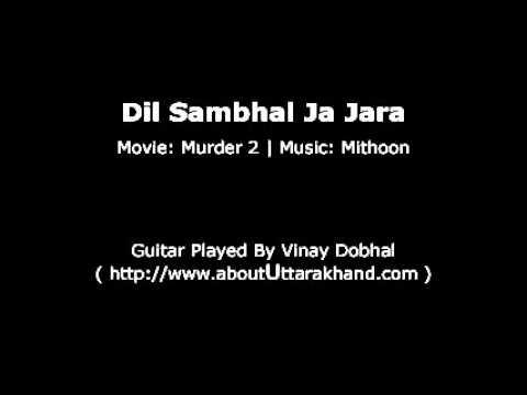 Dil Sambhal Ja (Murder 2) - Guitar Instrumental By Vinay Dobhal