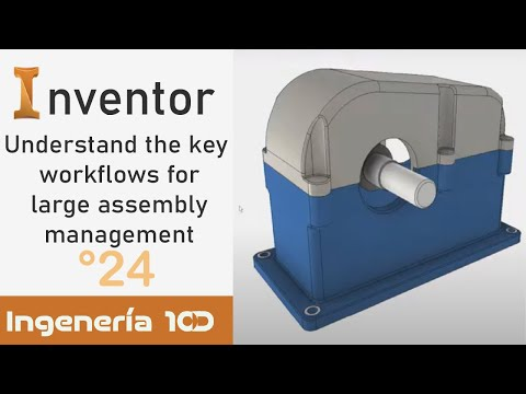 Inventor English 2020 Understand the key workflows for large assembly management 🧷