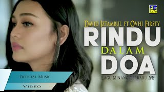 Download Lagu David Iztambul Feat Ovhi Firsty - Rindu Dalam Doa [Lagu Minang Terbaru 2019] Video Official mp3