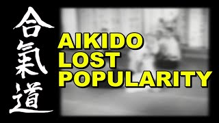 Why Did Aikido Lose Popularity?