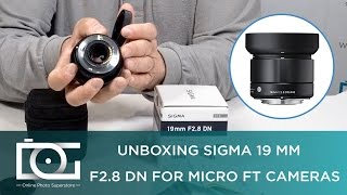 UNBOXING REVIEW | SIGMA 19mm F2.8 DN Wide Angle Prime Lens For MICRO FOUR THIRDS Cameras