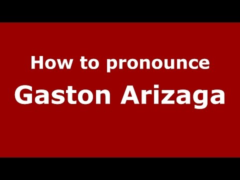 How to pronounce Gaston Arizaga (Spanish/Argentina) - PronounceNames.com