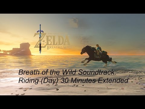 Breath of the Wild Soundtrack: Riding (Day) 30 Minutes Extended