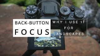 Why I use Back Button Focus   Tips for IMPROVING your Landscape Photography
