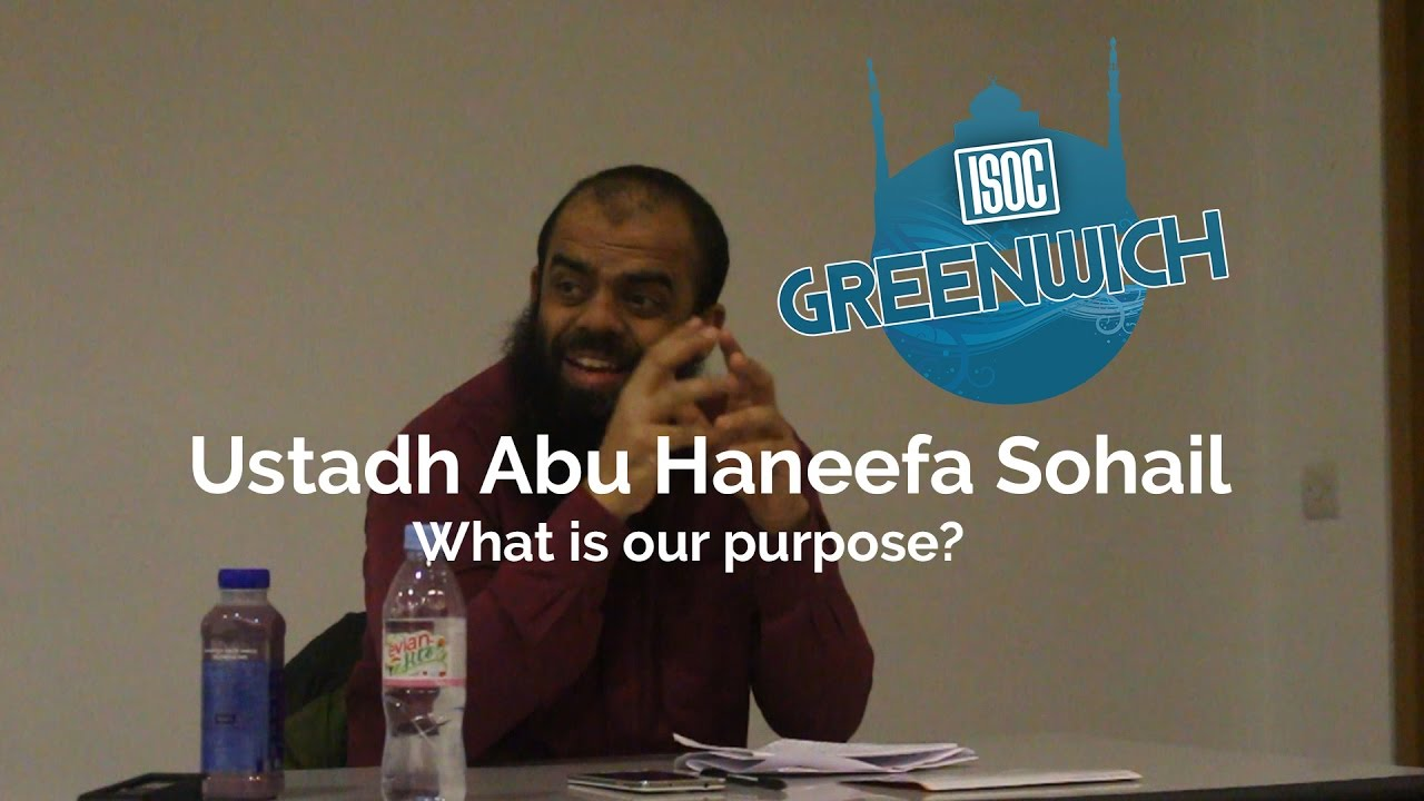 Download [ISOC Greenwich TV] Ustadh Abu Haneefah Sohail - What is our Purpose?