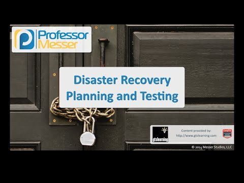 Disaster Recovery Planning and Testing - CompTIA Security+ SY0-401: 2.8