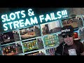 Reality of Slots and Stream Fails!!