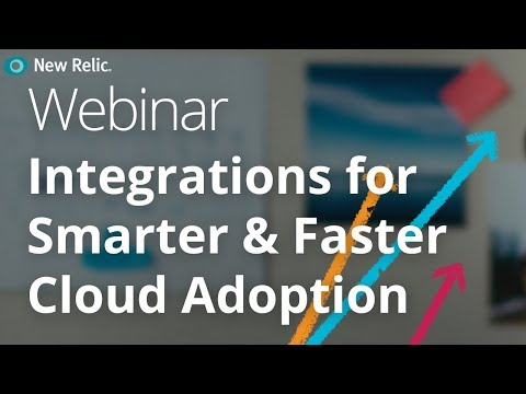 New Relic Infrastructure  New Integrations For Smarter and Faster Cloud Adoption