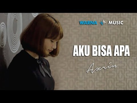 Azrin - Aku Bisa Apa (Official Music Video)