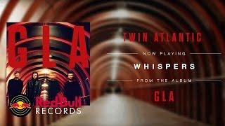 Twin Atlantic - Whispers (Audio)