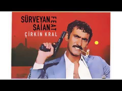 Sürveyan feat Saian - Çirkin Kral