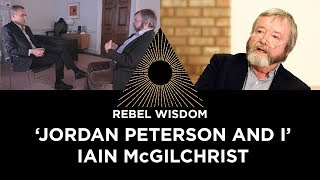 'Jordan Peterson and I', Iain McGilchrist (Part 2 of 2)