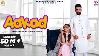 AAKAD (Official Video) Amrit Maan Ft Ginni Kapoor | Desi Crew | Latest Punjabi Songs 2019