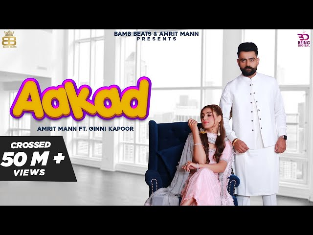 AAKAD (Official Video) Amrit Maan Ft Ginni Kapoor | Desi Crew | Latest Punjabi Songs 2019 | Gaana