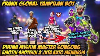 PRANK GLOBAL TAMPILAN BOT DIHINA MASTER SONGONG NGAMUK!! EMOTIN SKIN LEGENDARY 2JUTA AUTO MENANGIS
