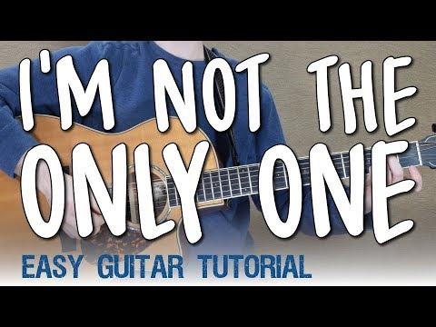 """I'm Not The Only One"" Easy Guitar Tutorial - Sam Smith 