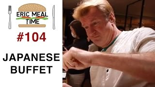 Japanese Buffet (バイキング) - Eric Meal Time #104