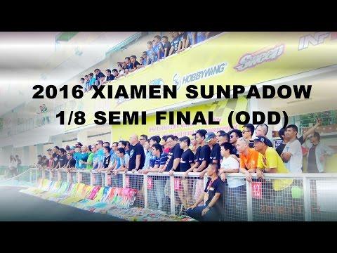 2016 XIAMEN SUNPADOW SEMI FINAL(ODD)