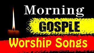 Gospel Music - Non Stop Morning Devotion worship songs for prayers