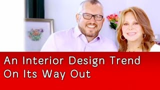 An Interior Design Trend On Its Way Out | Mark Cutler