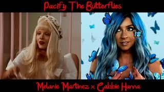 Pacify The Butterflies (Mixed Mashup) - Gabbie Hanna & Melanie Martinez