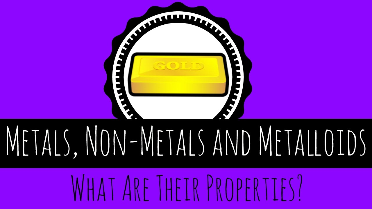metals non metals and metalloids what are their properties gcse chemistry