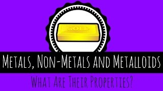 Metals, Non-Metals and Metalloids - What Are Their Properties? - GCSE Chemistry