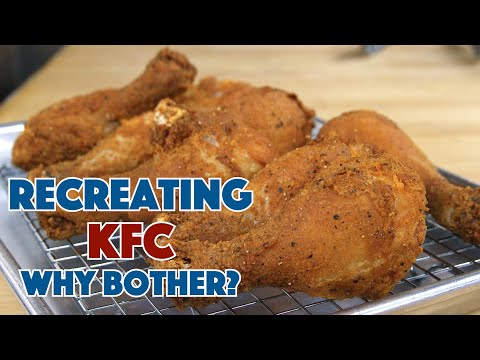 Recreating KFC Recipe? Why Bother? Episode #1