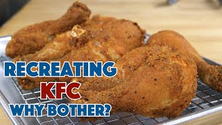 Why Are We Recreating KFC? Why Bother? Episode #1 || Glen & Friends Cooking