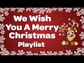 We Wish You A Merry Christmas Playlist Sing Along Christmas Songs And Carols With Lyrics mp3