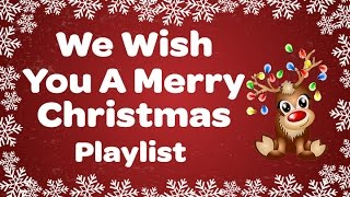 We Wish You a Merry Christmas Playlist! 🎄 Merry Christmas Everyone!