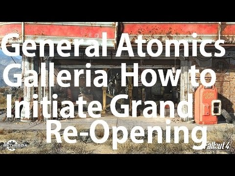 Fallout 4 General Atomics Galleria How To Initiate Grand Reopening