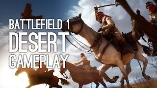 Battlefield 1 Desert Gameplay - Let's Play Battlefield 1 Desert Map